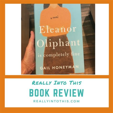 eleanor oliphant is completely a novel eleanor oliphant is completely by gail honeyman book