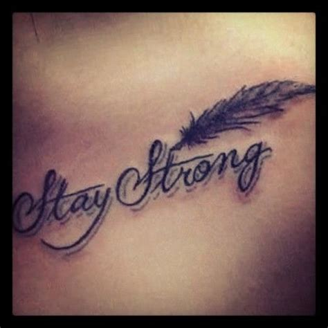tattoo quotes stay strong awesome 3d stay strong with feather tattoo