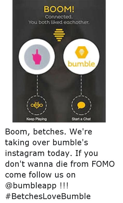 boom on bumble boom connected you both liked eachother bumble start a