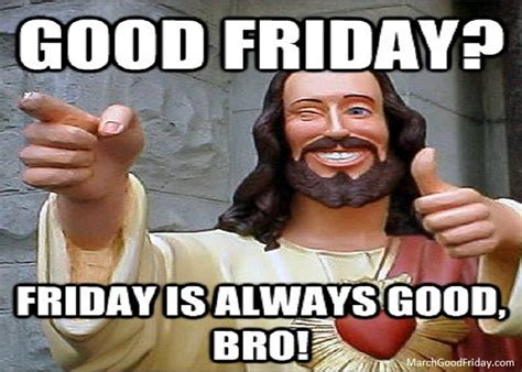 Jesus Good Friday Meme - good friday memes all memes you need to see