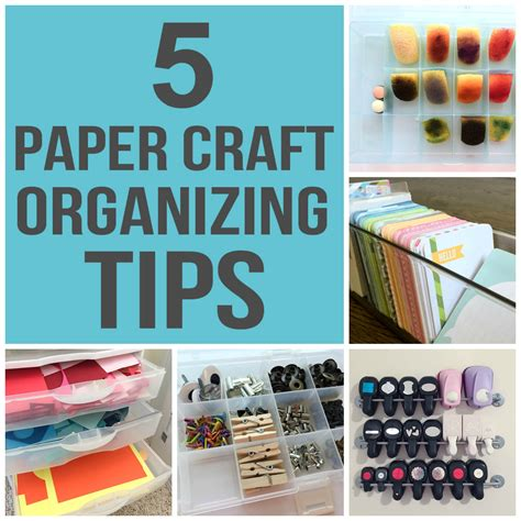 Papercraft Tips - organizing craft supplies 5 must tips