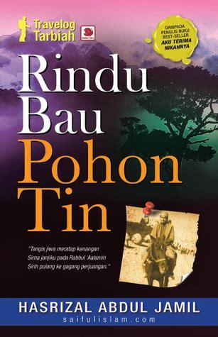 Pohon Pohon Rindu read travelog tarbiah rindu bau pohon tin 2009