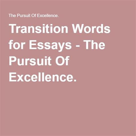 The Pursuit Of Excellence Essay by 17 Best Ideas About Transition Words For Essays On Essay Writing Skills