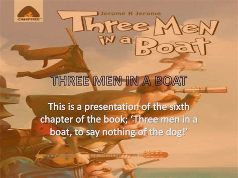to say nothing of the three in a boat to say nothing of the