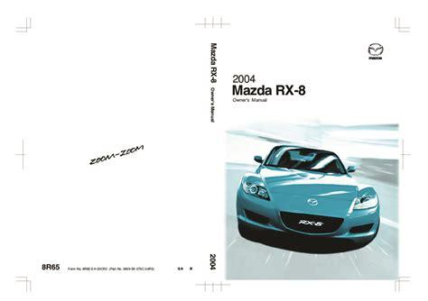 online auto repair manual 2004 mazda rx 8 parking system service manual 2004 mazda rx 8 dash owners manual service manual 2004 mazda rx 8 dash owners