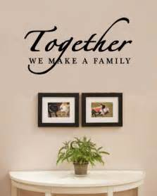 Inspirational Quotes For Home Decor Together We Make A Family Home Vinyl Wall Decals Quotes Sayings Words Decor Lettering