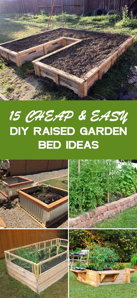 Easy Raised Garden Bed Ideas by 15 Cheap Easy Diy Raised Garden Bed Ideas