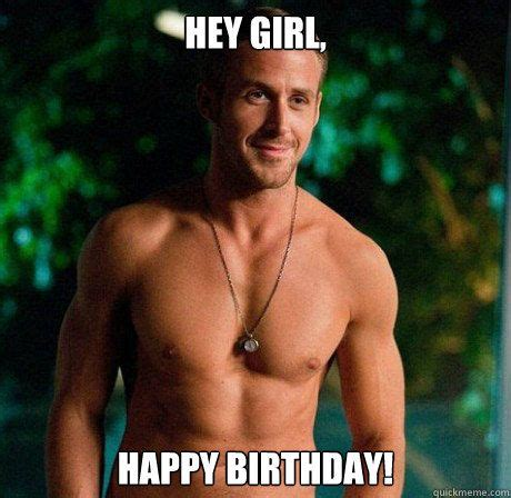 Hey Girl Happy Birthday Meme