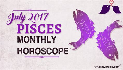 Pisces Monthly Horoscope by Pisces Monthly Horoscope July 2017 July Monthly