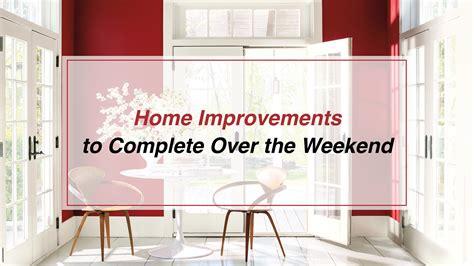 easy home improvement tasks to do over weekends easy home improvements to complete over the weekend