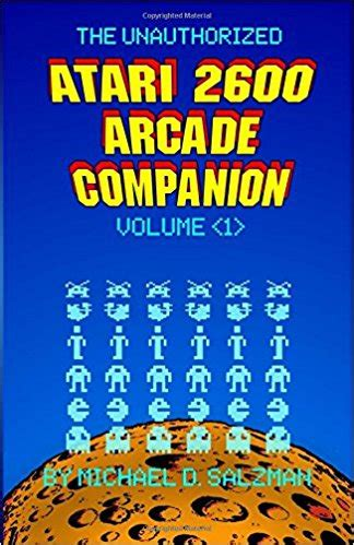 the unauthorized atari 2600 arcade companion volume 2 another 33 of your favorite arcade ported to the atari 2600 books submit your fav atari 2600 arcade port for possible