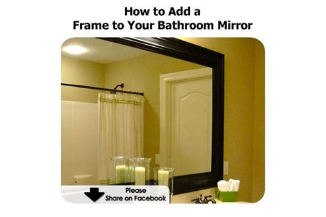 How To Frame Bathroom Mirrors How To Add A Frame To Your Bathroom Mirror