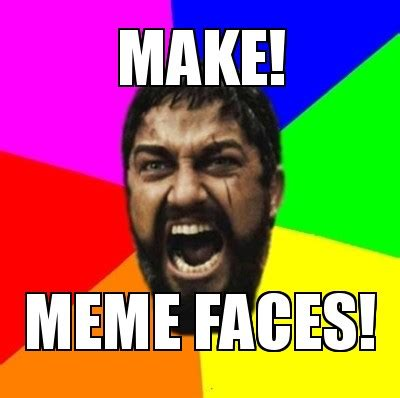 meme faces make meme faces