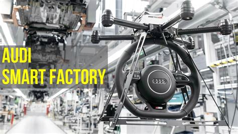audi factory 2016 audi smart factory future of audi production youtube