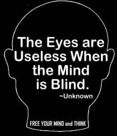 Quotes On Turning A Blind Eye Random Thought Why Does My Free Thinking Bother You So