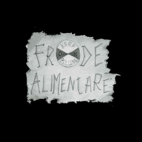frode alimentare keep on rolling frode alimentare