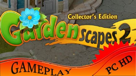 Gardenscapes Soundtrack Gardenscapes 2 Collector S Edition Gameplay Pc Hd