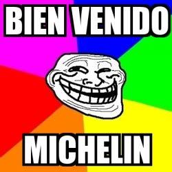 Michelin Meme - meme troll bien venido michelin 23246461
