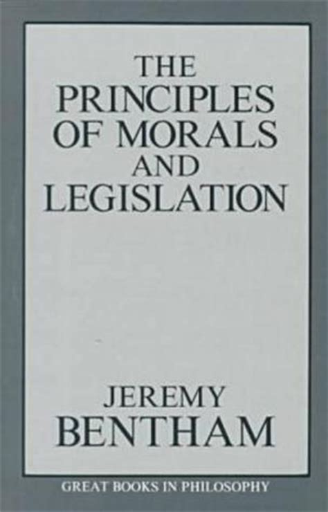 roscoe a respectable with moral principles books the principles of morals and legislation by bentham