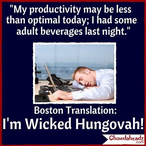 Boston Accent Memes - wicked hungovah http www chowdaheadz com boston