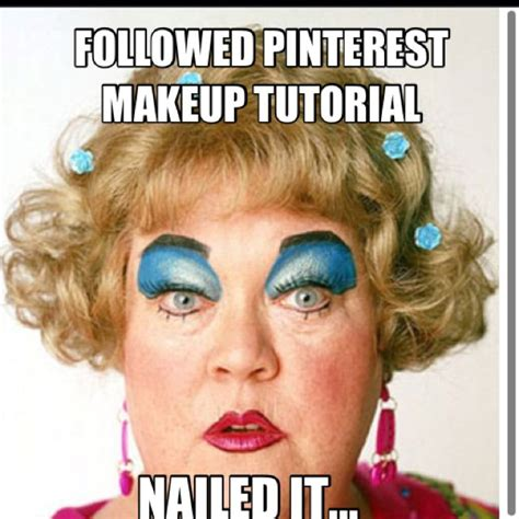 Funny Makeup Memes - followed pinterest makeup tutorial nailed it picture