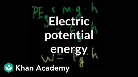 electric potential energy electrostatics electrical engineering khan academy youtube