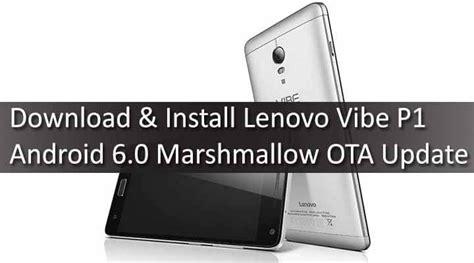 Update Lenovo Vibe P1 lenovo vibe p1 marshmallow 6 0 ota update