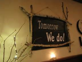 sign tomorrow we do rehearsal dinner ideas
