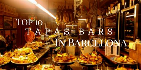 best tapas bar top 10 tapas bars in barcelona