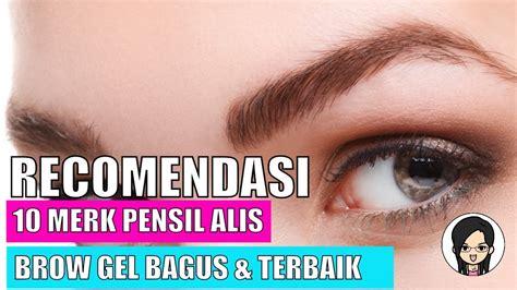 Pensil Alis Gel 10 merk pensil alis gel brow gel yang bagus terbaik