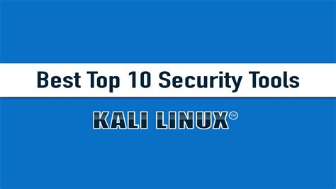 kali linux best top 10 security tools the hack today