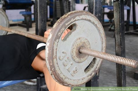 how much to bench how to increase how much you bench press 9 steps with pictures
