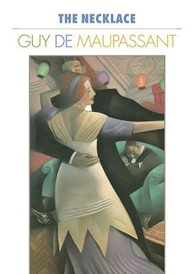 biography of guy de maupassant the necklace amber wortz charlotte mi s review of the necklace
