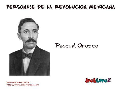 imagenes de los personajes de la revolucion mexicana y sus nombres pascual orozco personaje de la revoluci 243 n mexicana