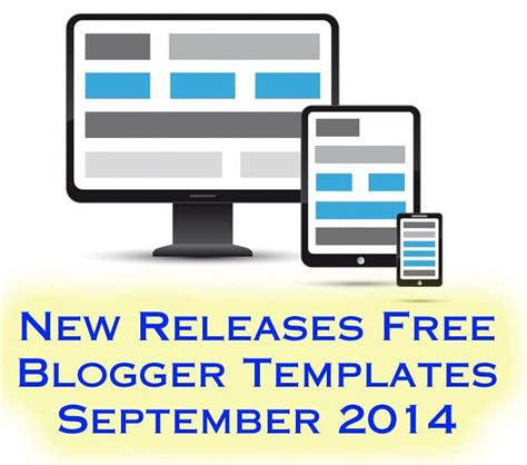 new templates for blogger 2014 new releases free blogger templates september 2014