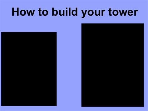 How To Make A Tower With One Of Paper - how to build a tower