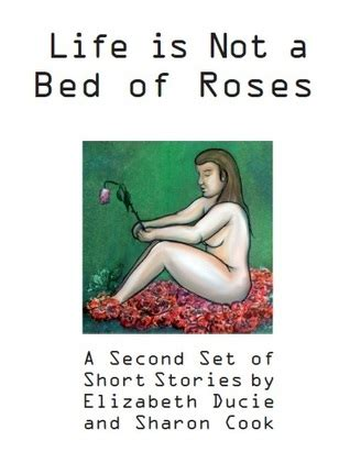 bed of roses novel life is not a bed of roses a second set of short stories