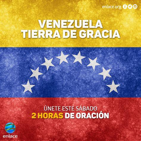 imagenes dios bendice a venezuela oraci 243 n por venezuela transmisi 243 n especialenlace enlace