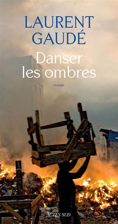 danser les ombres laurent gaud 233 senscritique