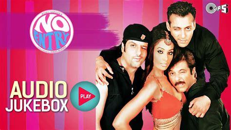 Watch No Entry 2005 Full Movie No Entry Full Songs Jukebox Salman Anil Fardeen Bipasha Anu Malik Youtube