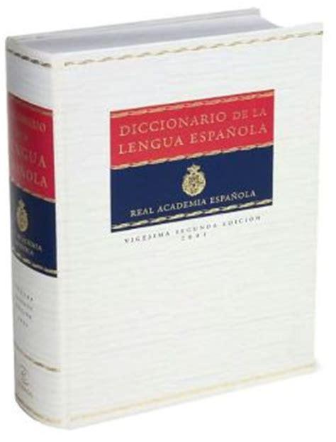 diccionario de la lengua 0785992324 diccionario de la lengua espa 241 ola by staff of the real academia espa 241 ola 9788423968138