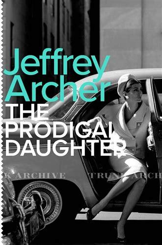 Jeffrey Archer The Prodigal Abel 2 product details pan macmillan australia