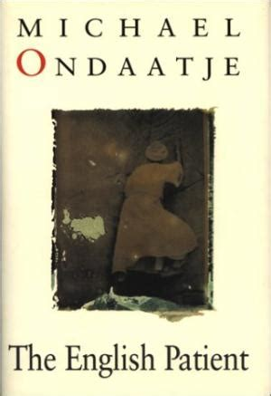 themes in the english patient novel the english patient by michael ondaatje first edition