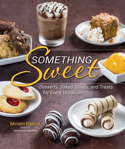 baking cookbook 270 dessert recipes for sweet treats books something sweet desserts baked goods and treats for