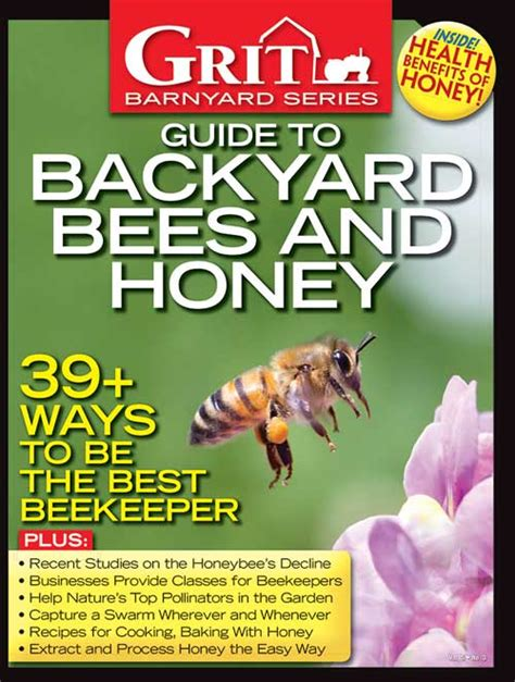 backyard honey bees capper s farmer grit guide to backyard bees and honey