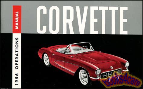 book repair manual 1956 chevrolet corvette user handbook 1956 corvette owners manual chevrolet book 56 handbook guide
