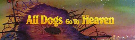 all dogs go to heaven quotes all dogs go to heaven quotes quotes
