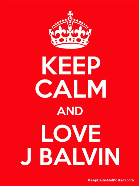 j balvin poster keep calm and love j balvin keep calm and posters