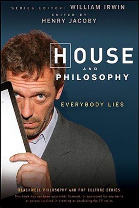 everybody lies books house and philosophy everybody lies by henry jacoby
