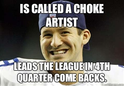 Tony Romo Interception Meme - is called a choke artist leads the league in 4th quarter come backs tony romo quickmeme